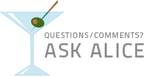 Questions/Comments? Ask Alice!