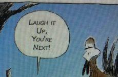 Laugh It Up, You're Next!