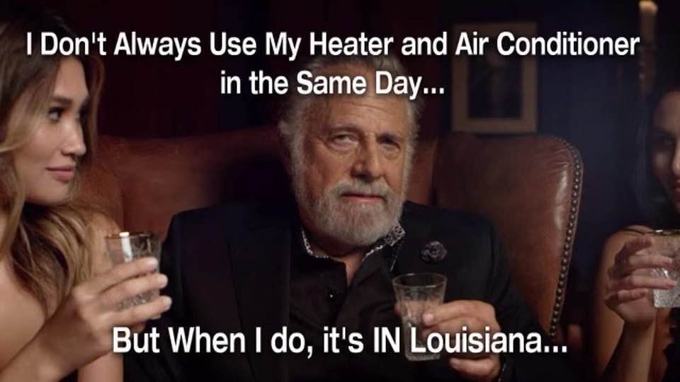 I Don't Always Use My Heater....
