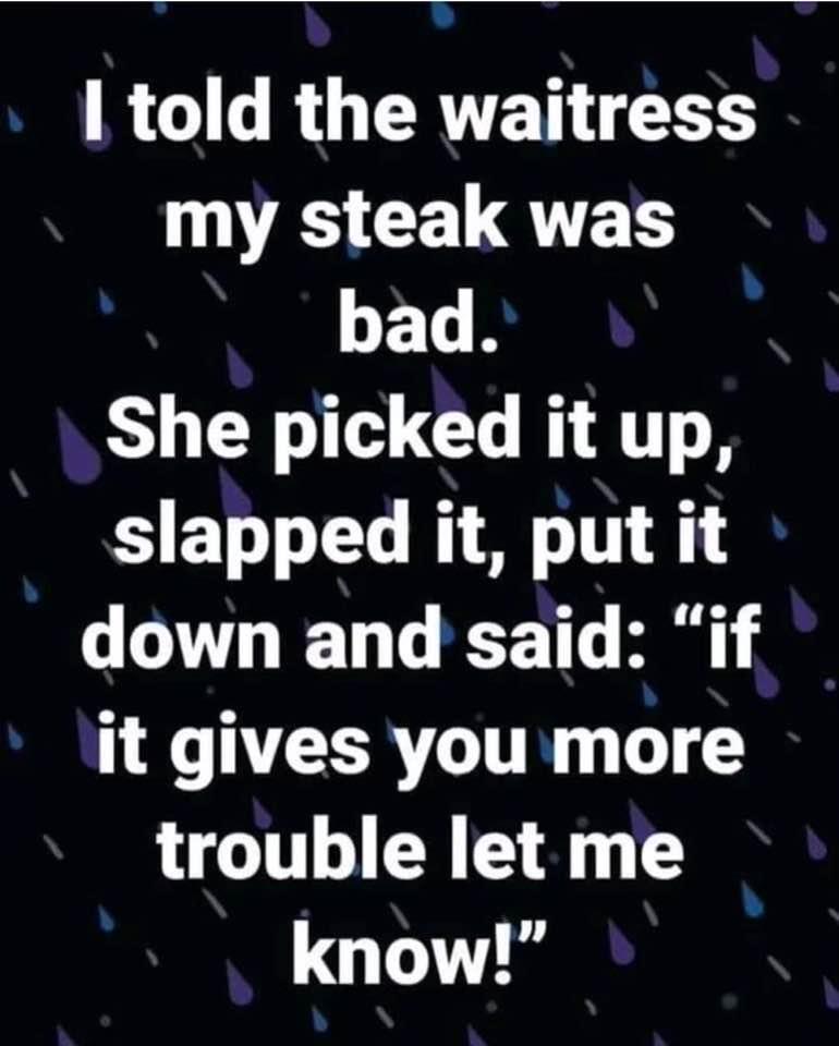 I Told The Waitress....
